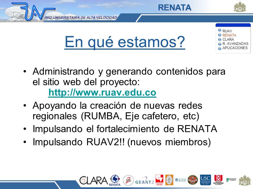 En qué estamos? Administrando y generando contenidos para el sitio web del proyecto: http://www.ruav.edu.co http://www.ruav.edu.co Apoyando la creació