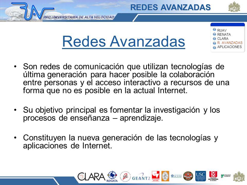 Redes Avanzadas Son redes de comunicación que utilizan tecnologías de última generación para hacer posible la colaboración entre personas y el acceso