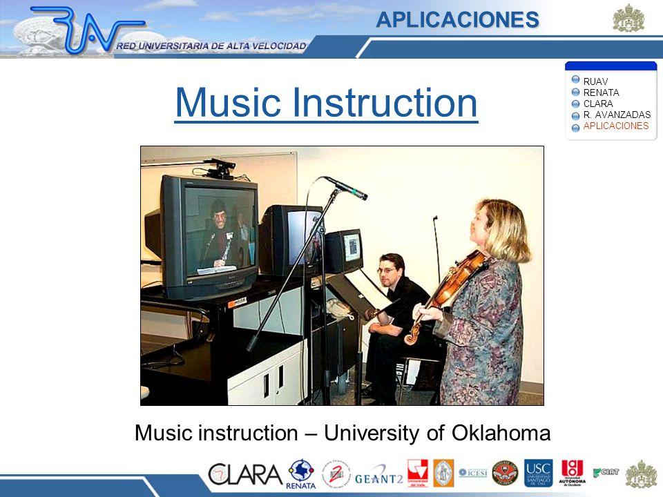 Music Instruction Music instruction – University of Oklahoma APLICACIONES RUAV RENATA CLARA R. AVANZADAS APLICACIONES