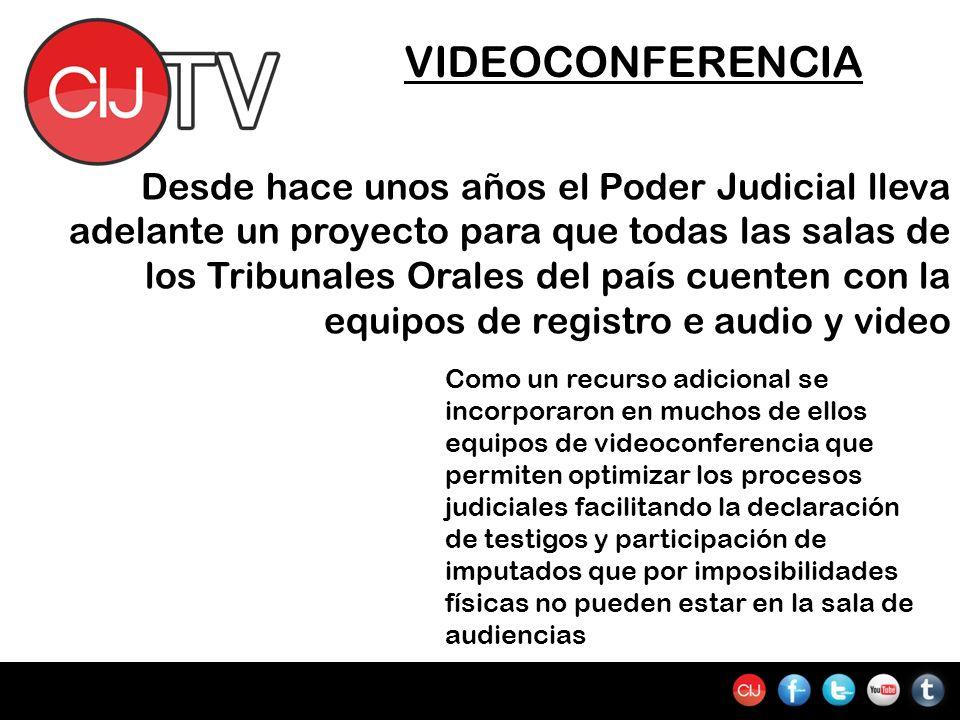 VIDEOCONFERENCIA Desde hace unos años el Poder Judicial lleva adelante un proyecto para que todas las salas de los Tribunales Orales del país cuenten