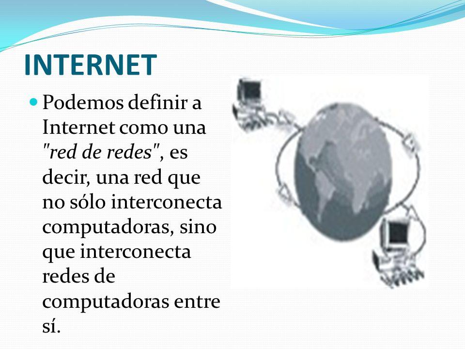 INTERNET Podemos definir a Internet como una