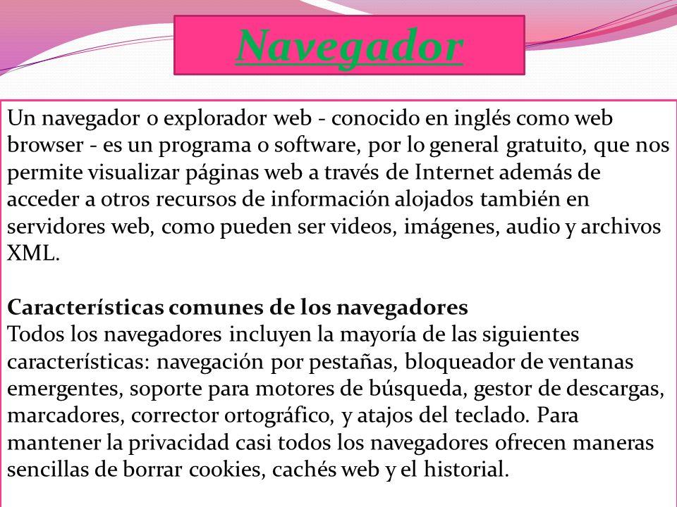 Un navegador o explorador web - conocido en inglés como web browser - es un programa o software, por lo general gratuito, que nos permite visualizar páginas web a través de Internet además de acceder a otros recursos de información alojados también en servidores web, como pueden ser videos, imágenes, audio y archivos XML.