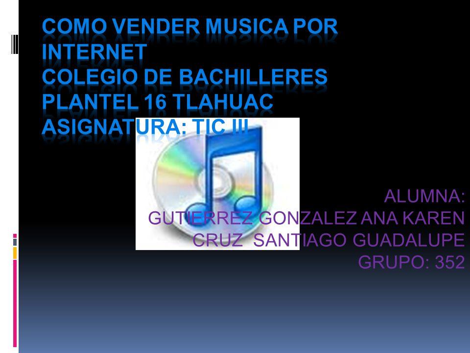 ALUMNA: GUTIERREZ GONZALEZ ANA KAREN CRUZ SANTIAGO GUADALUPE GRUPO: 352