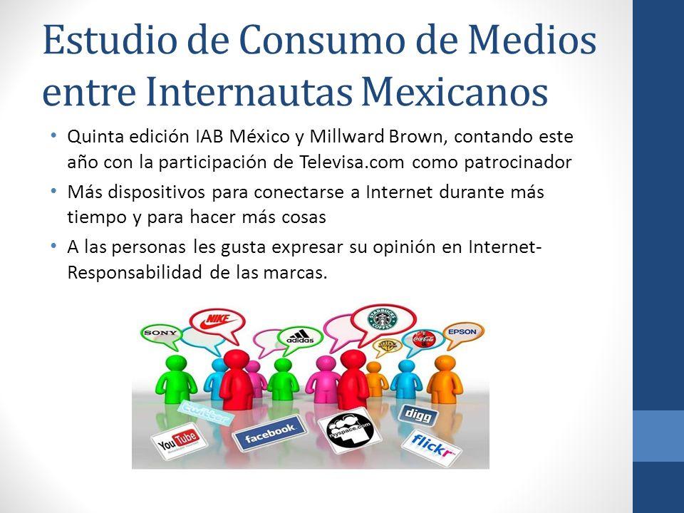 Estudio de Consumo de Medios entre Internautas Mexicanos Quinta edición IAB México y Millward Brown, contando este año con la participación de Televis