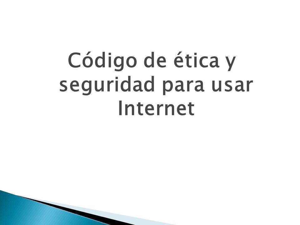 Código de ética y seguridad para usar Internet