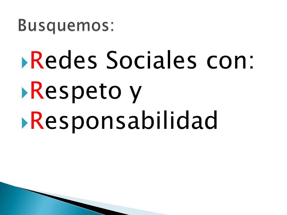 Redes Sociales con: Respeto y Responsabilidad