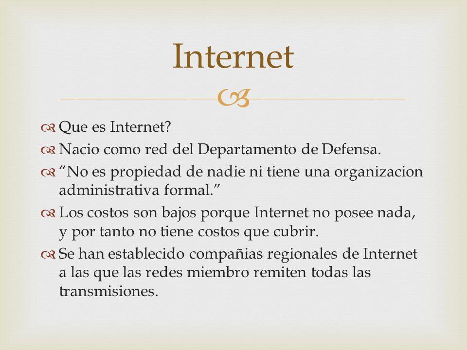 Que es Internet.Nacio como red del Departamento de Defensa.