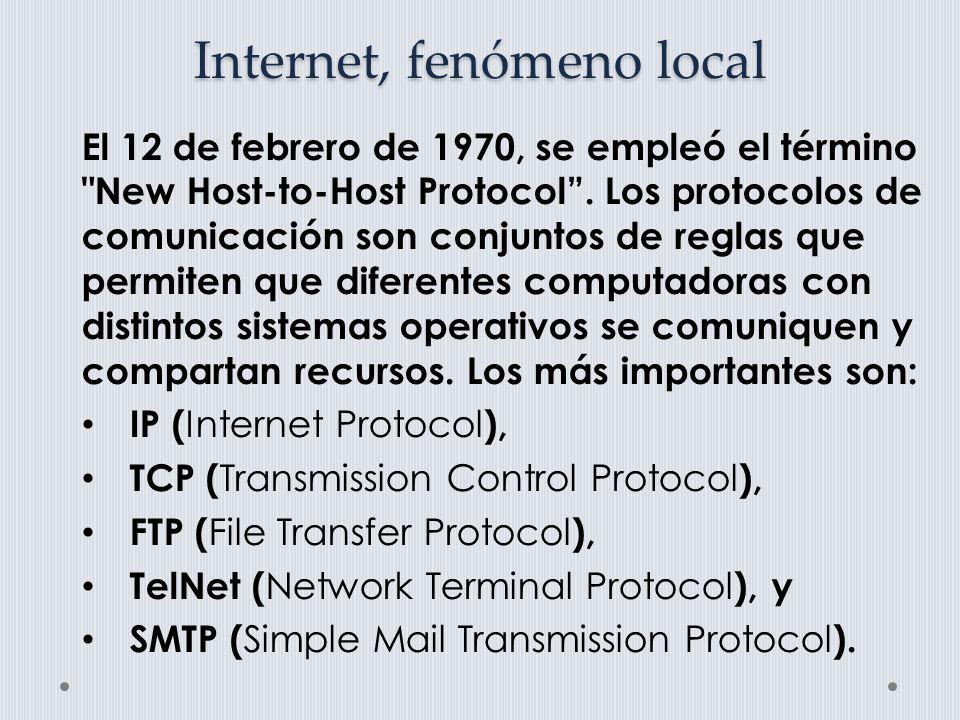 Internet, fenómeno local El período que va desde 1972 hasta 1983, corresponde a la fase de mayor complejidad en la historia de Internet.