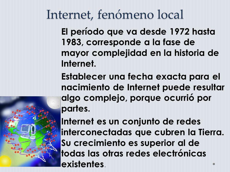 Internet, fenómeno local 1969, se creó un nuevo sistema operativo para las computadoras en los laboratorios Bell de la AT&T, denominado Unix.