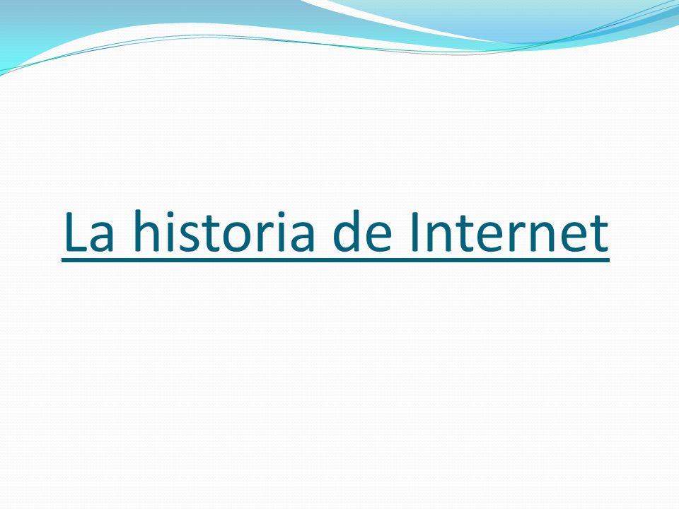 El internet se inicio en los años 60 s, cuando en los E.U.