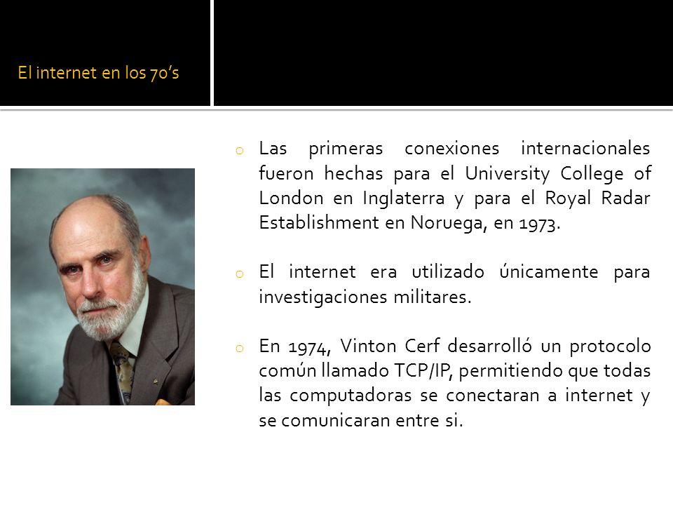 El internet en los 70s o Las primeras conexiones internacionales fueron hechas para el University College of London en Inglaterra y para el Royal Radar Establishment en Noruega, en 1973.