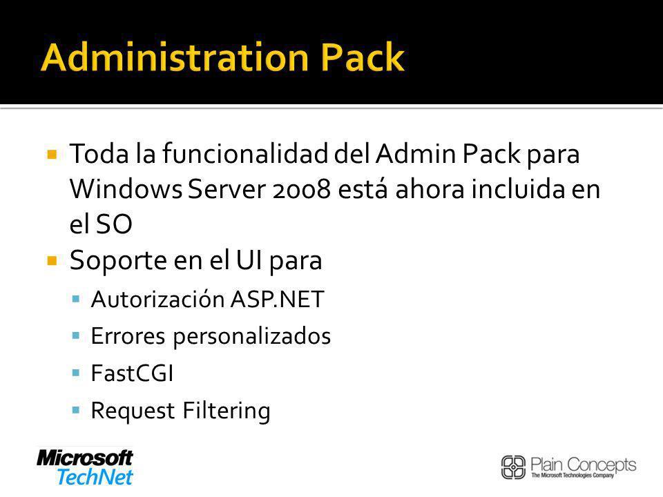 Toda la funcionalidad del Admin Pack para Windows Server 2008 está ahora incluida en el SO Soporte en el UI para Autorización ASP.NET Errores personalizados FastCGI Request Filtering