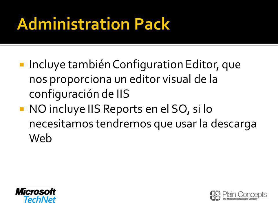 Incluye también Configuration Editor, que nos proporciona un editor visual de la configuración de IIS NO incluye IIS Reports en el SO, si lo necesitamos tendremos que usar la descarga Web