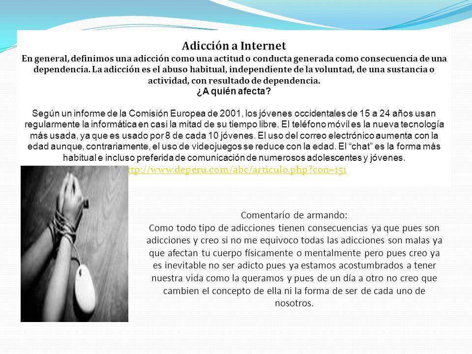 Adicción a Internet En general, definimos una adicción como una actitud o conducta generada como consecuencia de una dependencia. La adicción es el ab
