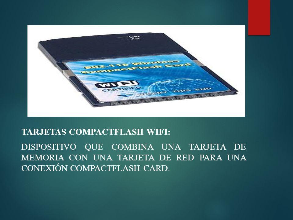 TARJETAS COMPACTFLASH WIFI: DISPOSITIVO QUE COMBINA UNA TARJETA DE MEMORIA CON UNA TARJETA DE RED PARA UNA CONEXIÓN COMPACTFLASH CARD.