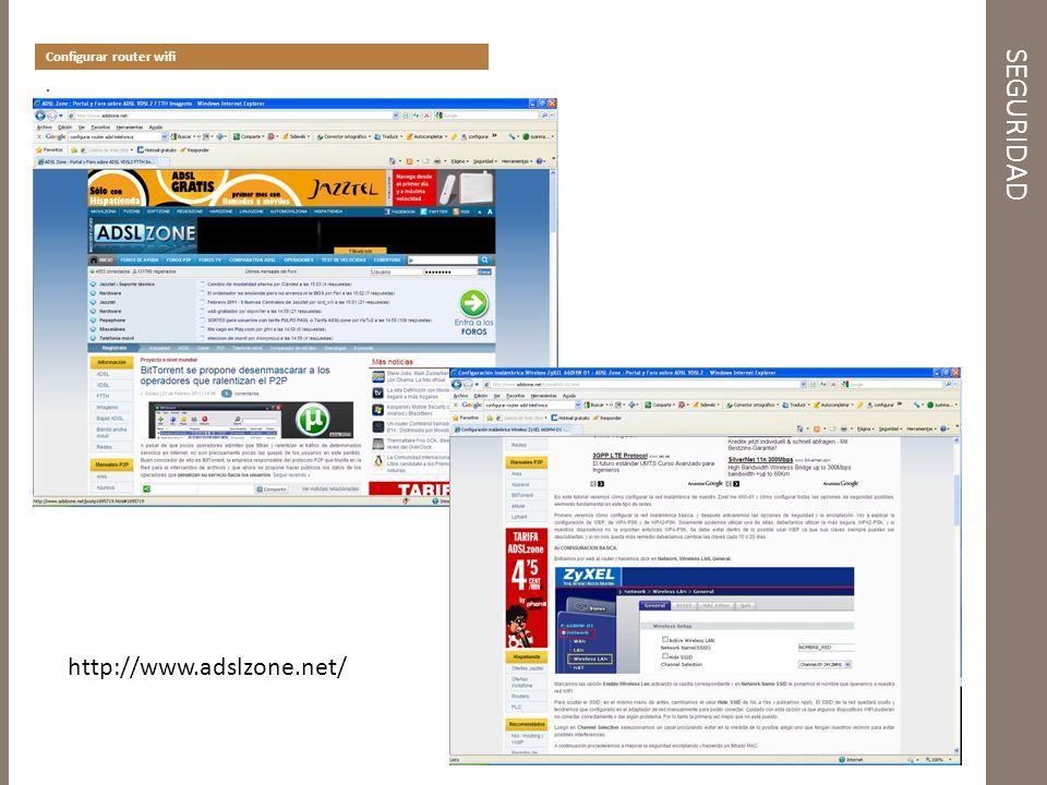 SEGURIDAD Configurar router wifi. http://www.adslzone.net/