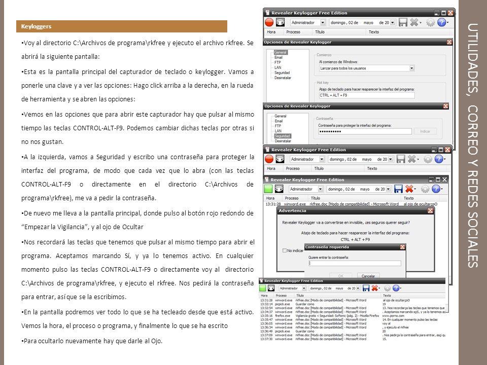 UTILIDADES, CORREO Y REDES SOCIALES Keyloggers Voy al directorio C:\Archivos de programa\rkfree y ejecuto el archivo rkfree.