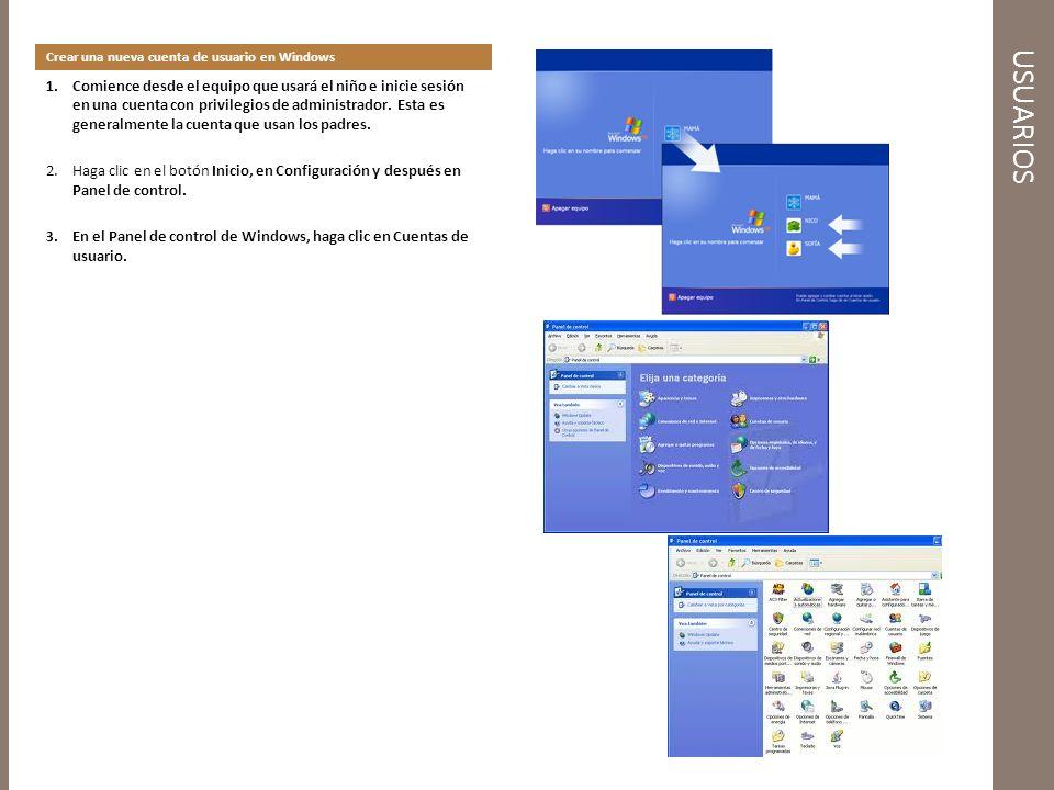 USUARIOS Crear una nueva cuenta de usuario en Windows 1.Comience desde el equipo que usará el niño e inicie sesión en una cuenta con privilegios de administrador.