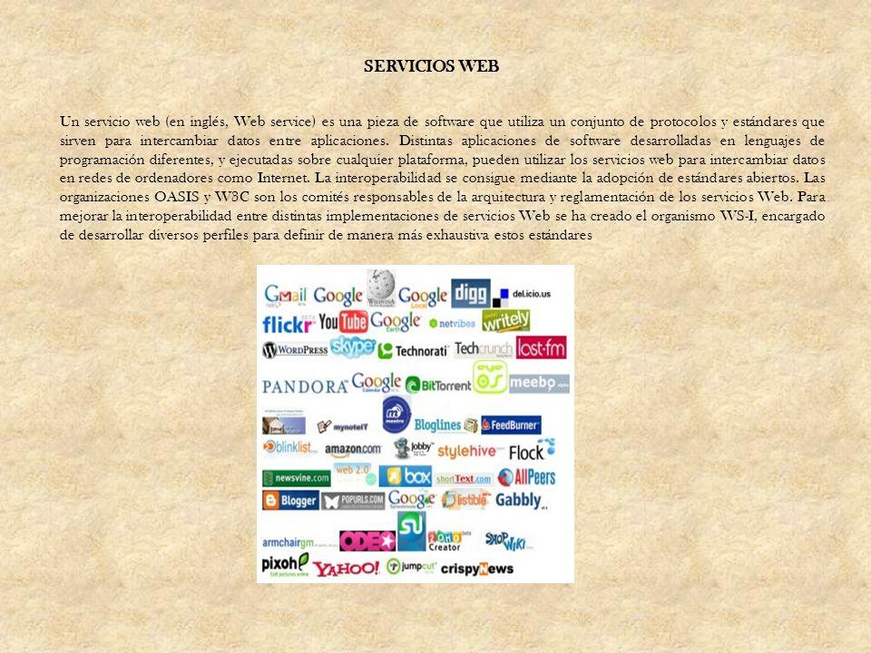Un servicio web (en inglés, Web service) es una pieza de software que utiliza un conjunto de protocolos y estándares que sirven para intercambiar dato
