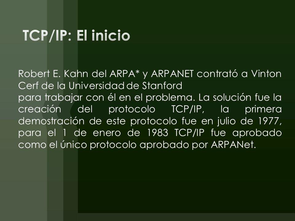 Robert E. Kahn del ARPA* y ARPANET contrató a Vinton Cerf de la Universidad de Stanford para trabajar con él en el problema. La solución fue la creaci
