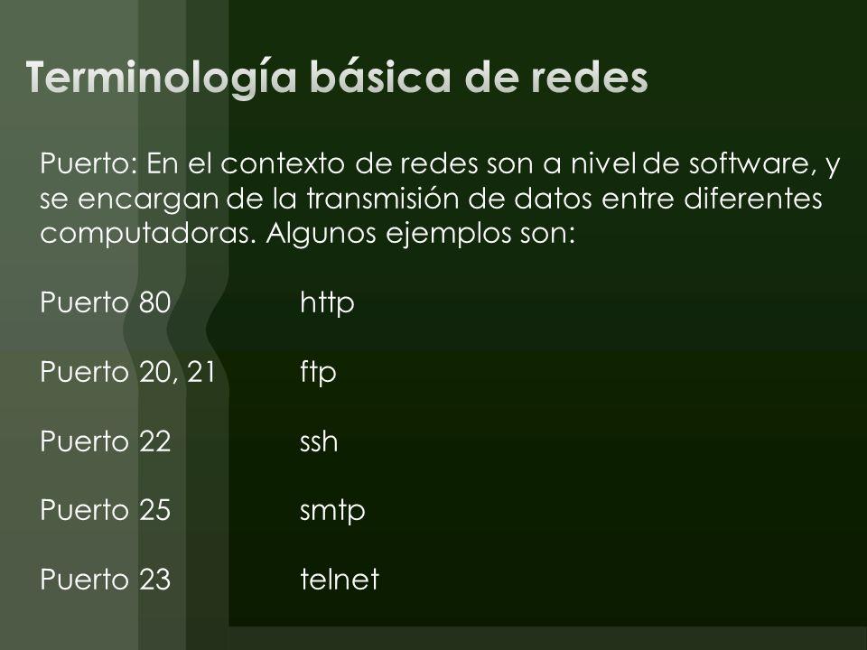 Puerto: En el contexto de redes son a nivel de software, y se encargan de la transmisión de datos entre diferentes computadoras. Algunos ejemplos son: