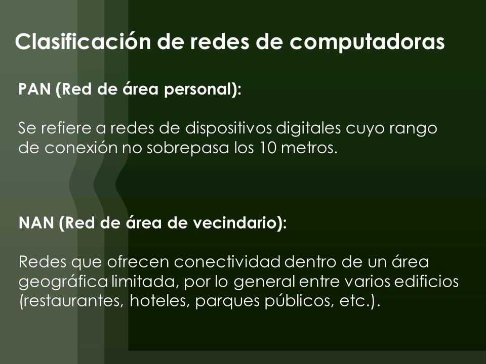 Clasificación de redes de computadoras PAN (Red de área personal): Se refiere a redes de dispositivos digitales cuyo rango de conexión no sobrepasa lo