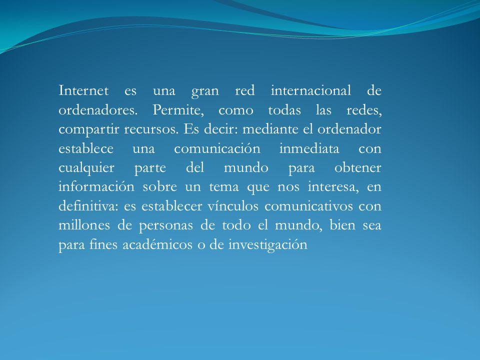 Internet es una gran red internacional de ordenadores.