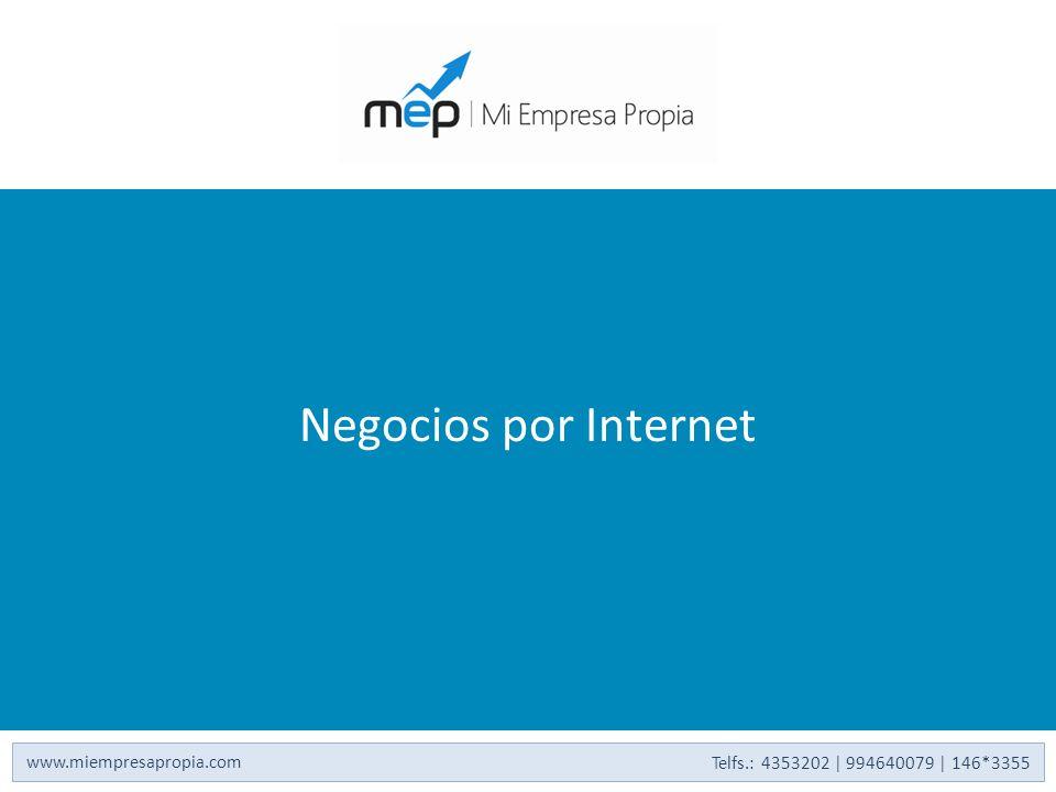 Negocios por Internet www.miempresapropia.com Telfs.: 4353202 | 994640079 | 146*3355