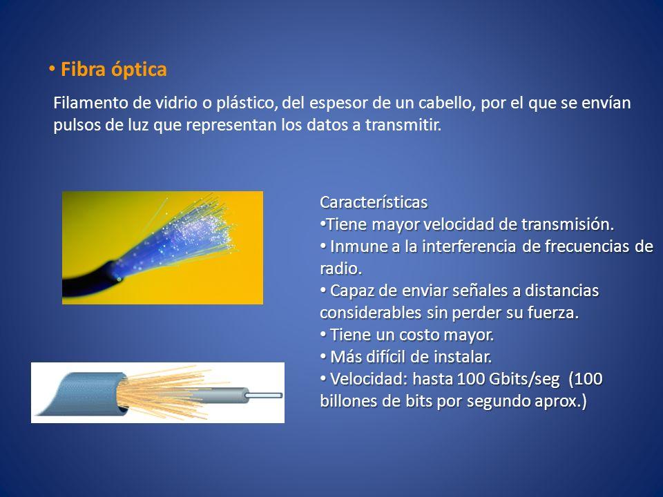 Fibra óptica Características Tiene mayor velocidad de transmisión. Tiene mayor velocidad de transmisión. Inmune a la interferencia de frecuencias de r