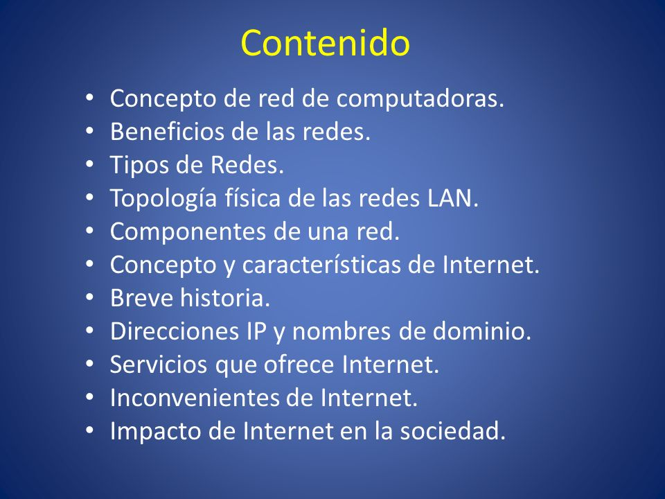 Contenido Concepto de red de computadoras. Beneficios de las redes. Tipos de Redes. Topología física de las redes LAN. Componentes de una red. Concept