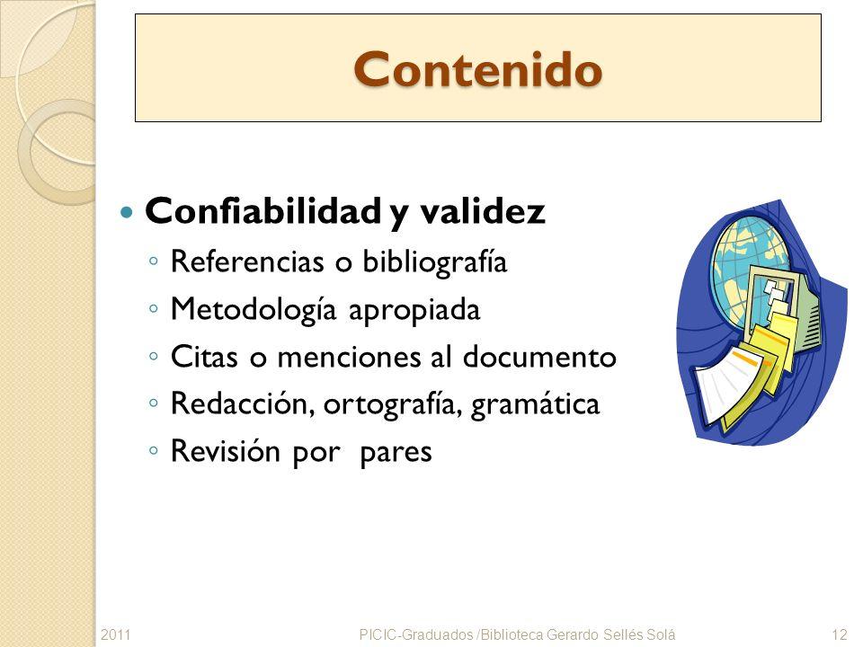 Contenido Confiabilidad y validez Referencias o bibliografía Metodología apropiada Citas o menciones al documento Redacción, ortografía, gramática Rev