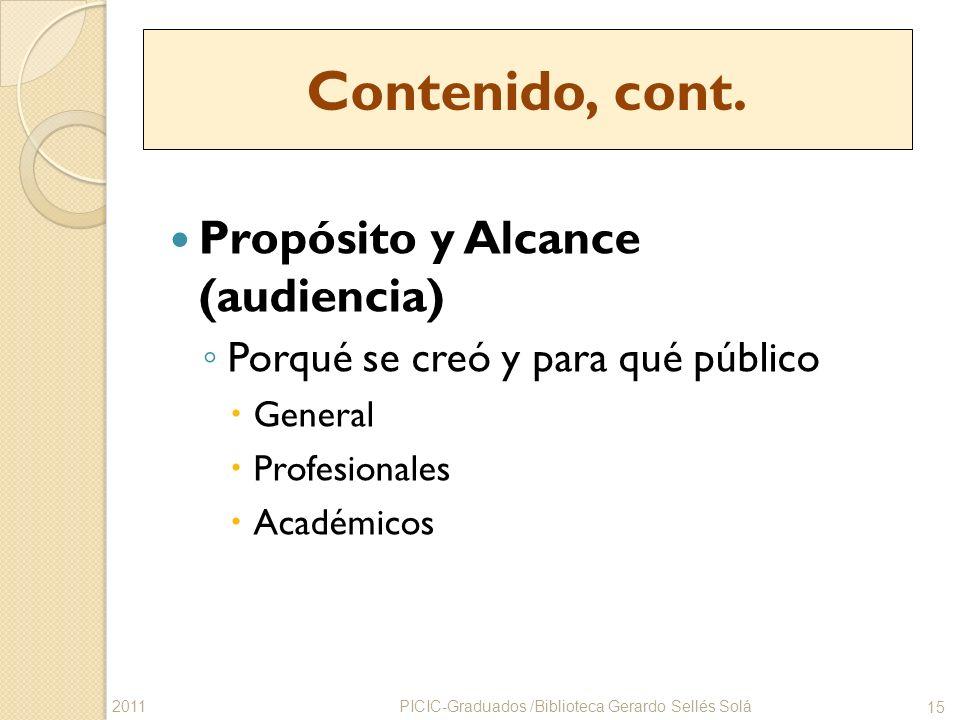 Propósito y Alcance (audiencia) Porqué se creó y para qué público General Profesionales Académicos PICIC-Graduados /Biblioteca Gerardo Sellés Solá 15