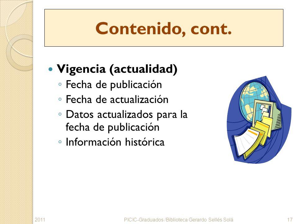 Contenido, cont. Vigencia (actualidad) Fecha de publicación Fecha de actualización Datos actualizados para la fecha de publicación Información históri