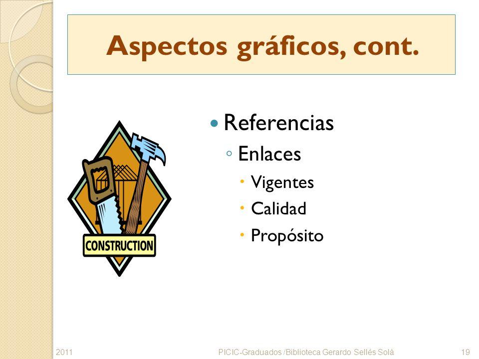 Aspectos gráficos, cont. Referencias Enlaces Vigentes Calidad Propósito PICIC-Graduados /Biblioteca Gerardo Sellés Solá192011