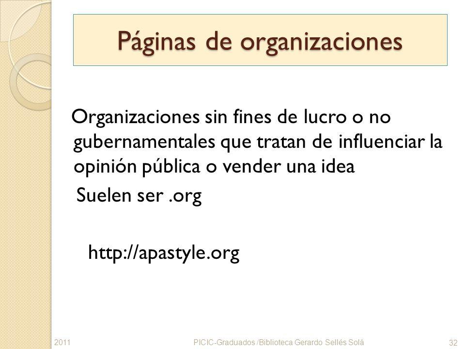 Páginas de organizaciones Organizaciones sin fines de lucro o no gubernamentales que tratan de influenciar la opinión pública o vender una idea Suelen
