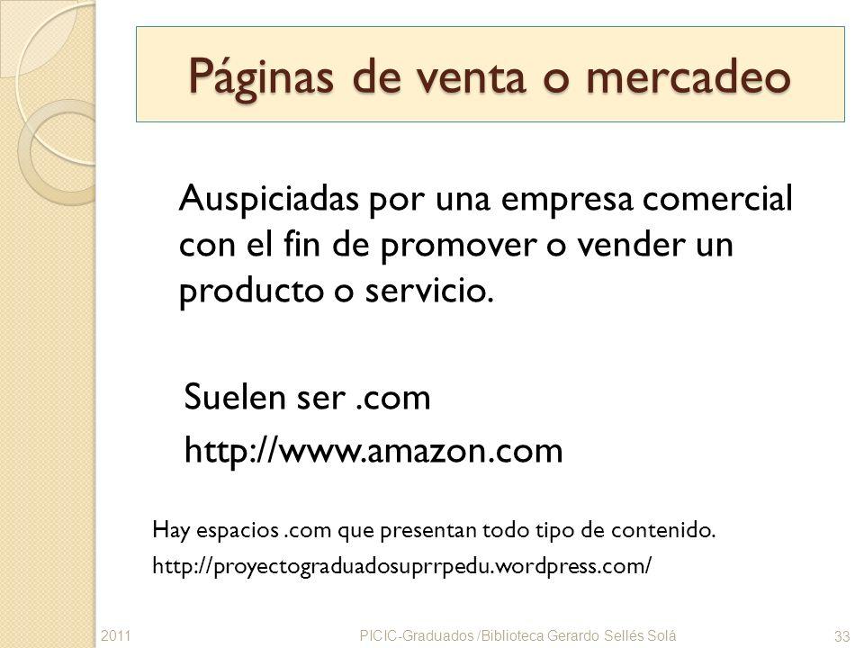 Páginas de venta o mercadeo Auspiciadas por una empresa comercial con el fin de promover o vender un producto o servicio. Suelen ser.com http://www.am