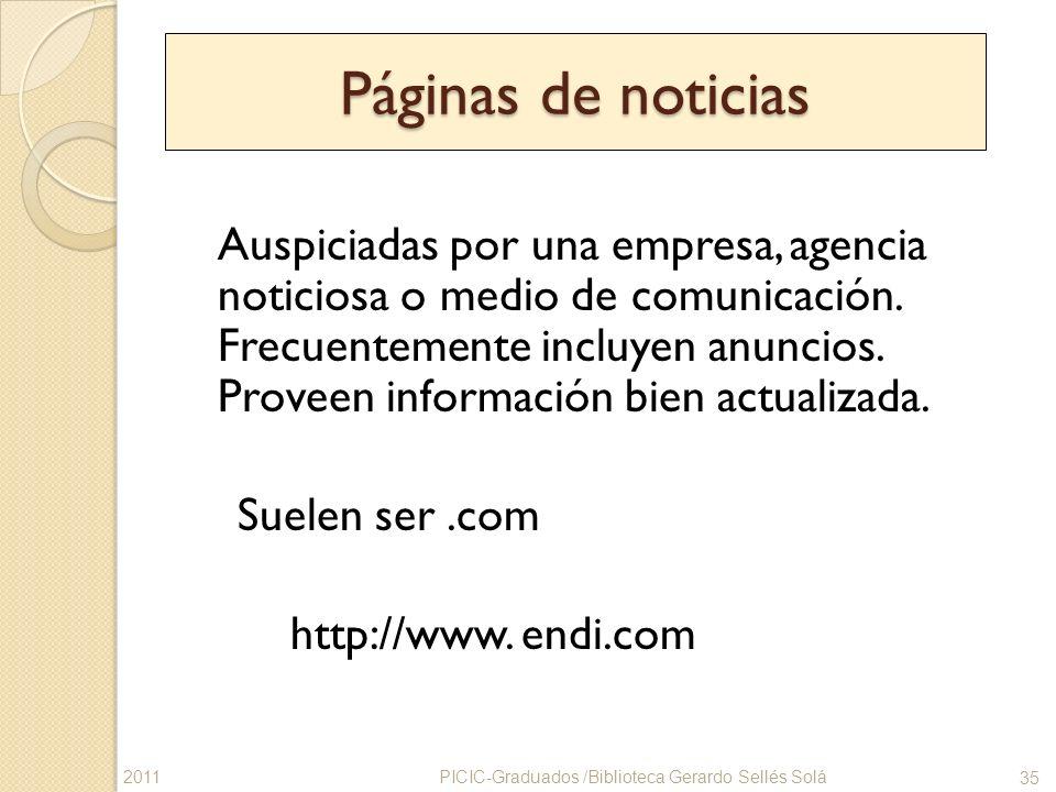 Páginas de noticias Auspiciadas por una empresa, agencia noticiosa o medio de comunicación. Frecuentemente incluyen anuncios. Proveen información bien