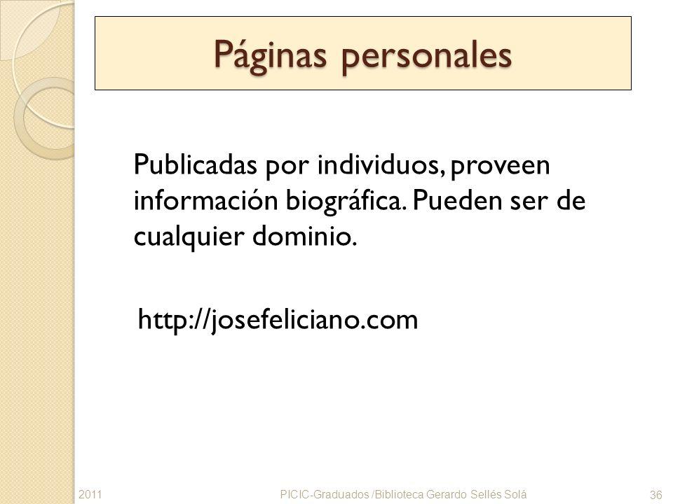 Páginas personales Publicadas por individuos, proveen información biográfica. Pueden ser de cualquier dominio. http://josefeliciano.com PICIC-Graduado