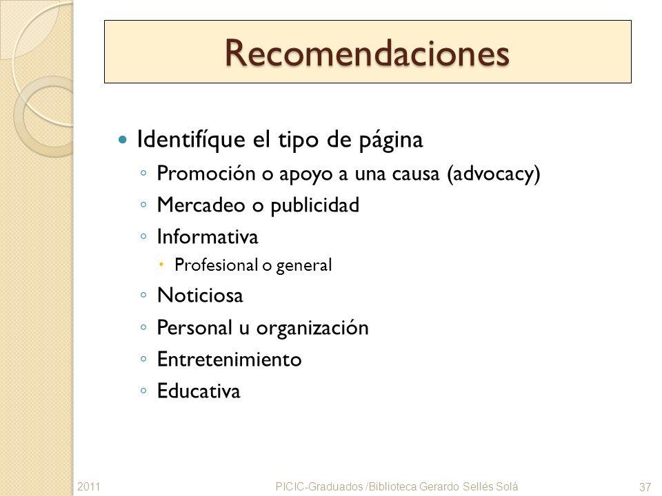 Recomendaciones Identifíque el tipo de página Promoción o apoyo a una causa (advocacy) Mercadeo o publicidad Informativa Profesional o general Noticio