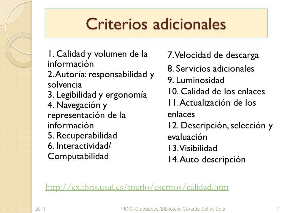 Criterios adicionales 1. Calidad y volumen de la información 2. Autoría: responsabilidad y solvencia 3. Legibilidad y ergonomía 4. Navegación y repres