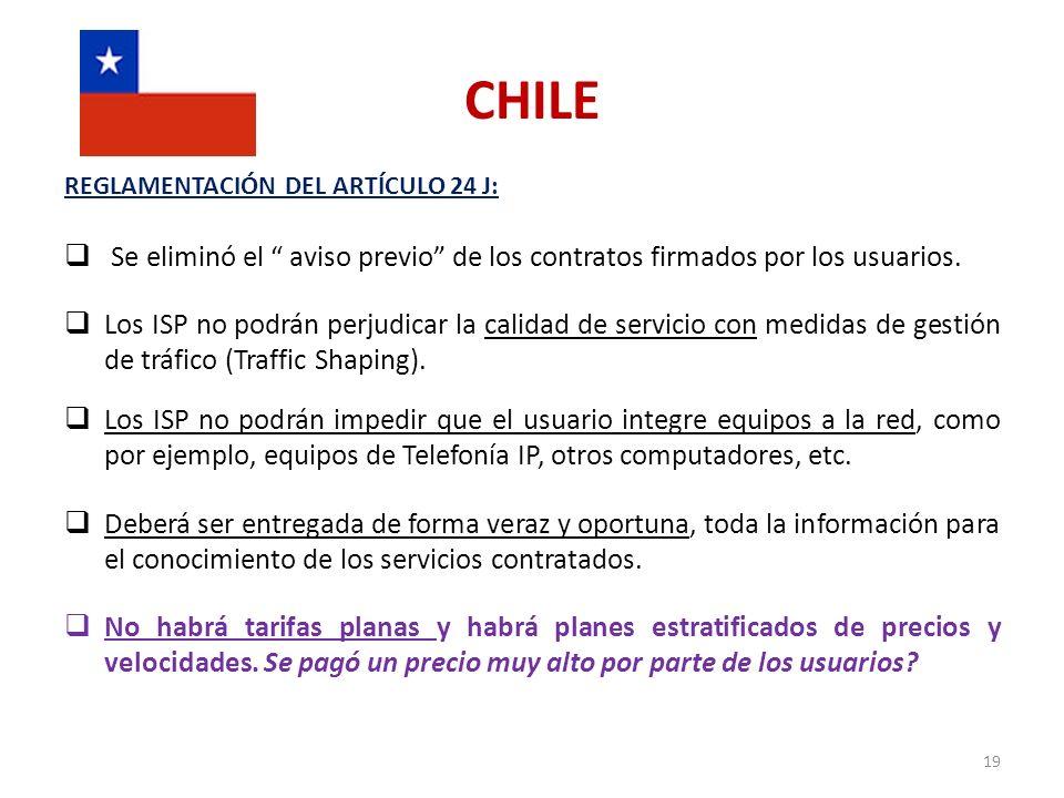 CHILE REGLAMENTACIÓN DEL ARTÍCULO 24 J: Se eliminó el aviso previo de los contratos firmados por los usuarios. Los ISP no podrán perjudicar la calidad