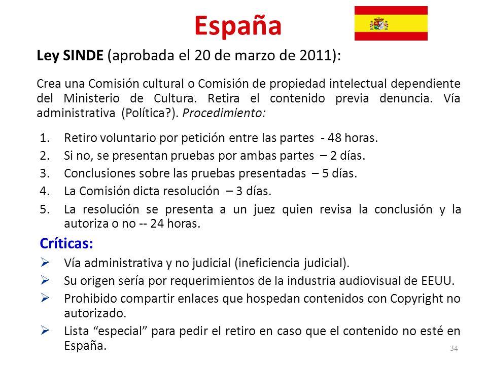 España Ley SINDE (aprobada el 20 de marzo de 2011): Crea una Comisión cultural o Comisión de propiedad intelectual dependiente del Ministerio de Cultu