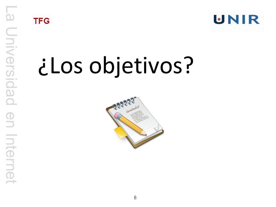 La Universidad en Internet 9 TFG Se formulan con un verbo en infinitivo más el contenido del objeto de estudio.