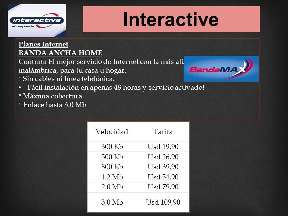 Interactive Planes Internet BANDA ANCHA HOME Contrata El mejor servicio de Internet con la más alta tecnología inalámbrica, para tu casa u hogar.