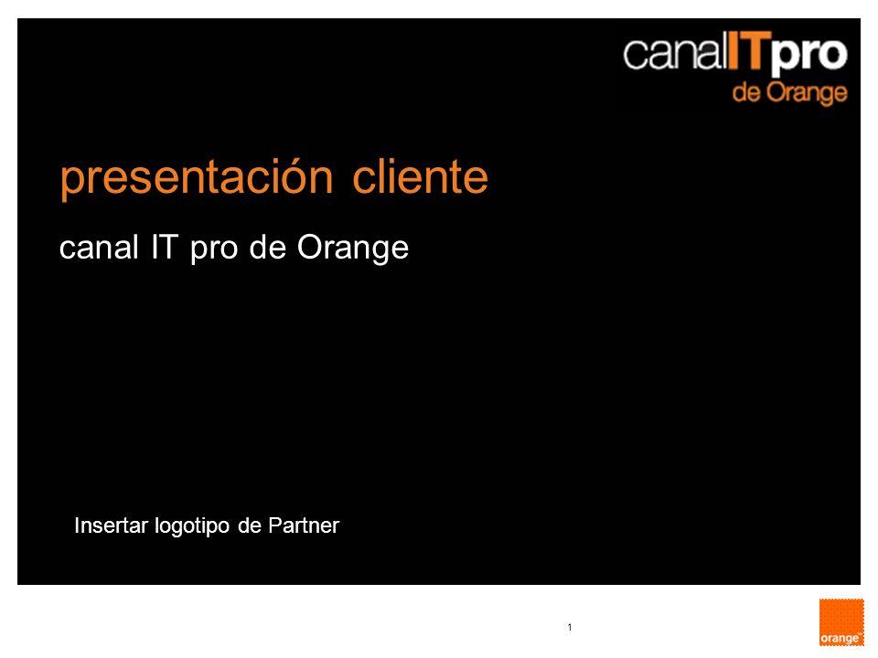 1 canal IT pro de Orange presentación cliente Insertar logotipo de Partner