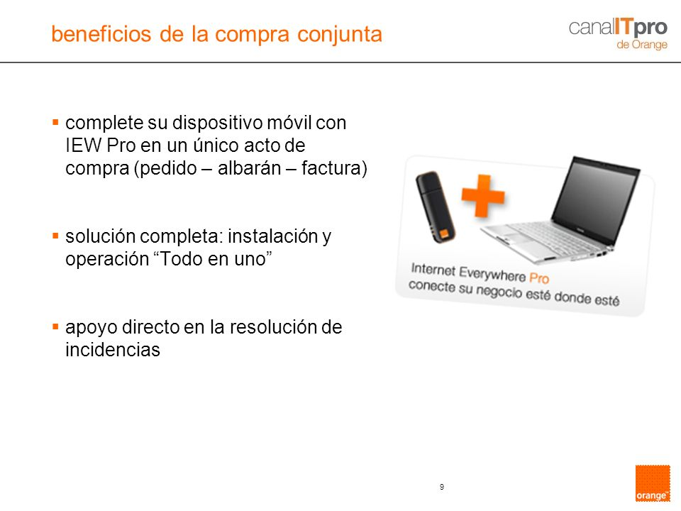 9 complete su dispositivo móvil con IEW Pro en un único acto de compra (pedido – albarán – factura) solución completa: instalación y operación Todo en