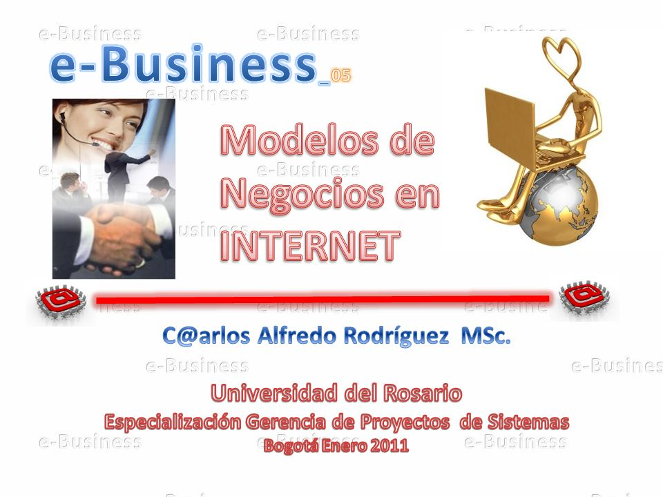 Universidad de Rosario e-BusinessIng.C@rlos A. Rodríguez 3.