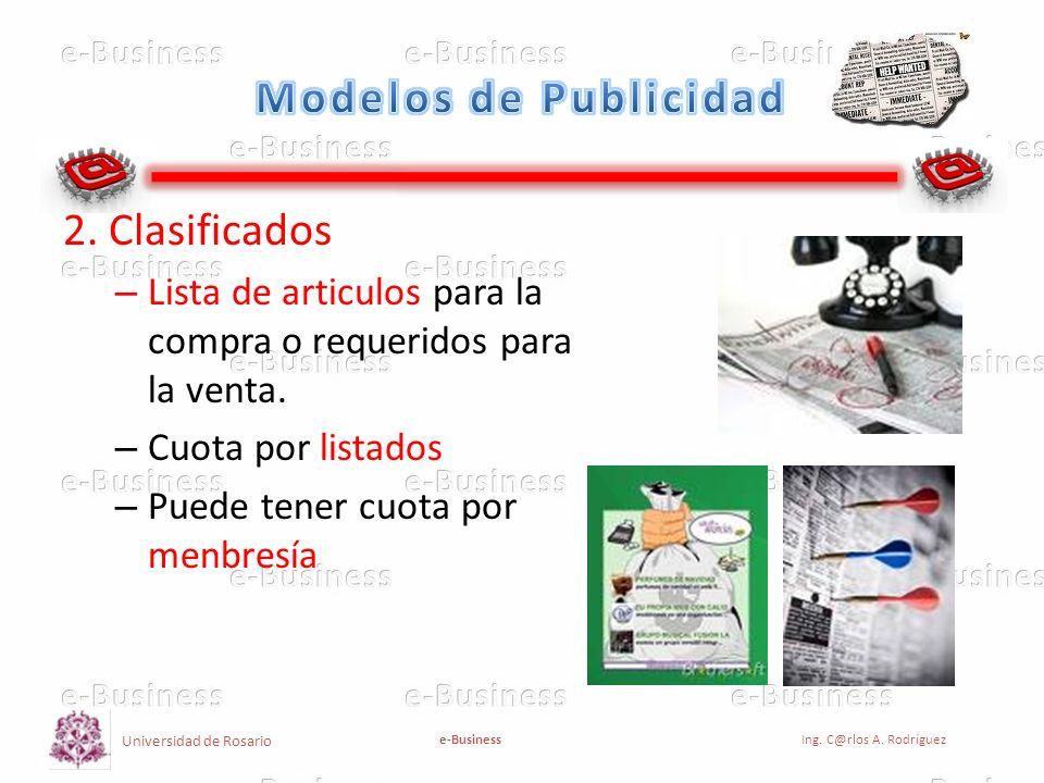 Universidad de Rosario e-BusinessIng. C@rlos A. Rodríguez 2. Clasificados – Lista de articulos para la compra o requeridos para la venta. – Cuota por