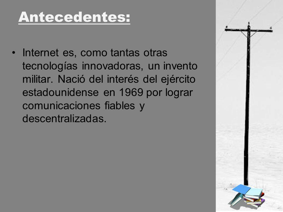 Internet es, como tantas otras tecnologías innovadoras, un invento militar. Nació del interés del ejército estadounidense en 1969 por lograr comunicac