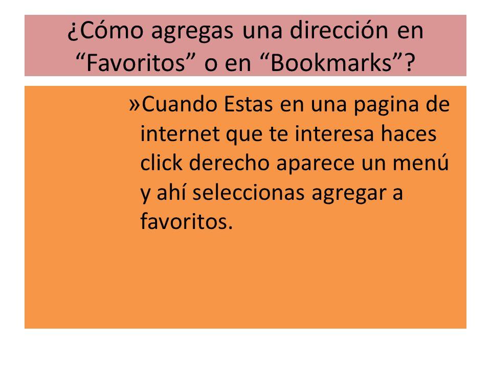 ¿Cómo agregas una dirección en Favoritos o en Bookmarks.